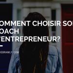 Comment choisir son coach d'entrepreneur ?