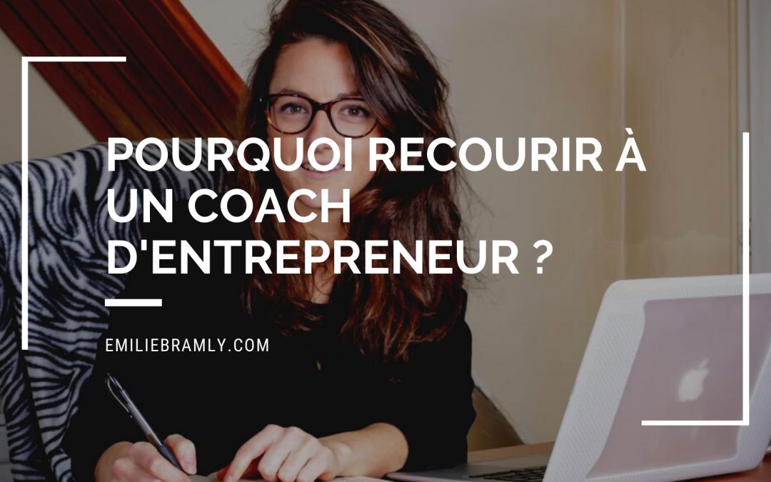 pourquoi recourir à un coach d'entrepreneurs_