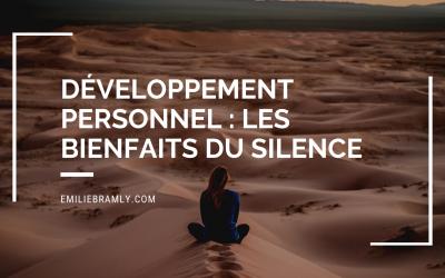 Développement personnel : Les bienfaits du silence