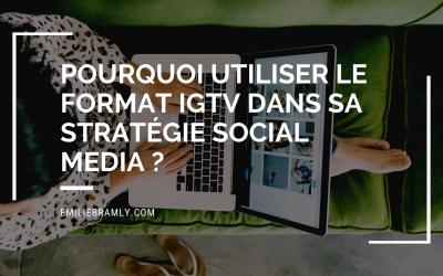 Pourquoi utiliser le format IGTV dans sa stratégie Social Media ?